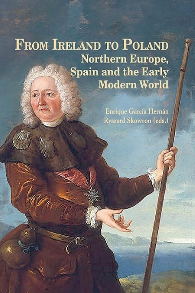 From Ireland to Poland. Northern Europe, Spain and the Early Modern World